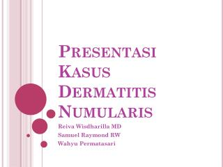 Presentasi Kasus Dermatitis  Numularis