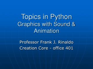 Topics in Python Graphics with Sound & Animation