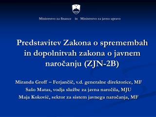 Predstavitev Zakona o spremembah in dopolnitvah zakona o javnem narocanju ZJN-2B