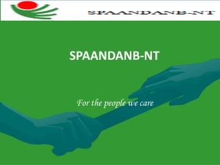 SPAANDANB-NT For the people we care