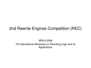 2nd Rewrite Engines Competition (REC)