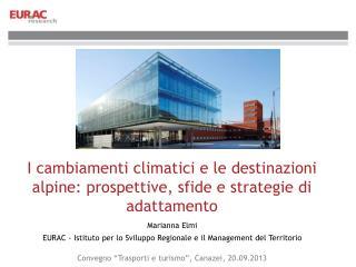 I cambiamenti climatici e le destinazioni alpine: prospettive, sfide e strategie di adattamento
