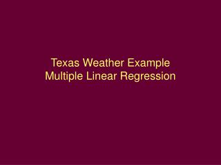 Texas Weather Example Multiple Linear Regression