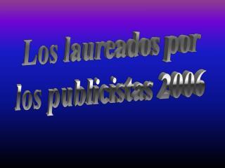 Los laureados por  los publicistas 2006