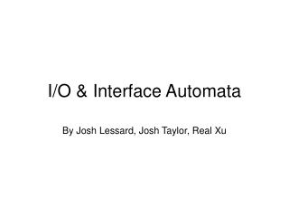 I/O & Interface Automata
