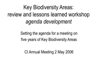 Key Biodiversity Areas: review and lessons learned workshop agenda development