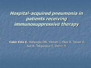 Hospital-acquired pneumonia in patients receiving immunosuppressive therapy