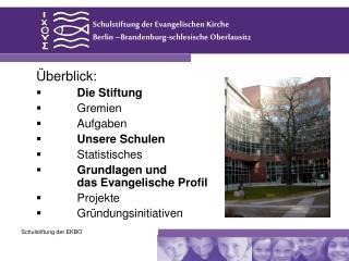 Schulstiftung der Evangelischen Kirche  Berlin �Brandenburg-schlesische Oberlausitz