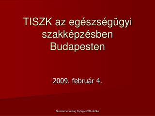 TISZK az egészségügyi szakképzésben Budapesten