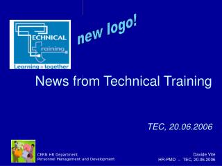 News from Technical Training TEC, 20.06.2006