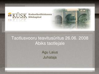 Taotlusvooru teavitusüritus 26.06. 2008 Abiks taotlejale
