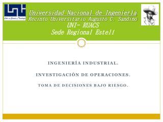 Ingeniería Industrial. Investigación de Operaciones . Toma de decisiones bajo riesgo.