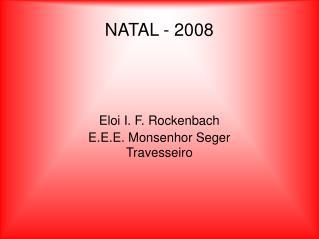 NATAL - 2008