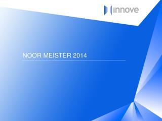 NOOR MEISTER 2014