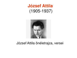 J�zsef Attila �(1905-1937)