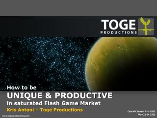 How to be UNIQUE & PRODUCTIVE in saturated Flash Game Market