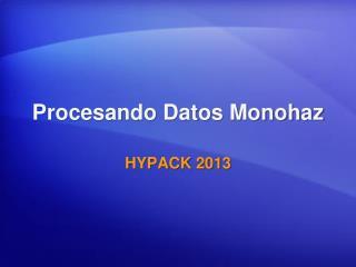 Procesando Datos Monohaz