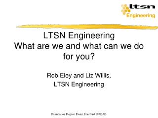 LTSN Engineering What are we and what can we do for you?