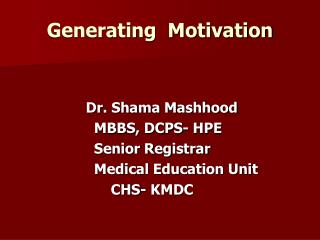 Generating  Motivation