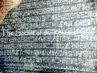 The Secret of the Rosetta Stone