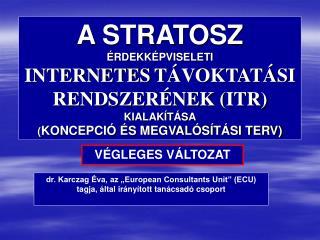 """dr. Karczag Éva, az """"European Consultants Unit"""" (ECU) tagja, által irányított tanácsadó csoport"""