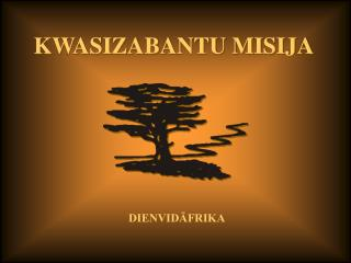 KWASIZABANTU  MISIJA