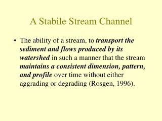 A Stabile Stream Channel