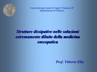 Strutture dissipative nelle soluzioni estremamente diluite della medicina omeopatica