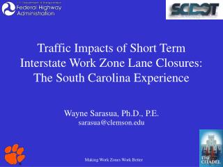 Traffic Impacts of Short Term Interstate Work Zone Lane Closures:  The South Carolina Experience