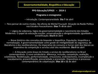 Governamentalidade,  Biopol�tica  e Educa��o