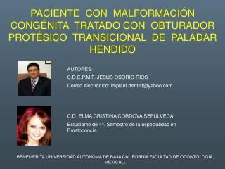 AUTORES: C.D.E.P.M.F. JESUS OSORIO RIOS Correo electrónico: implant.dentist@yahoo