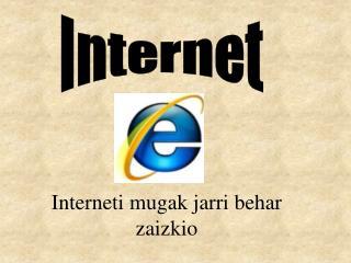 Interneti mugak jarri behar zaizkio