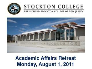 Academic Affairs Retreat  Monday, August 1, 2011