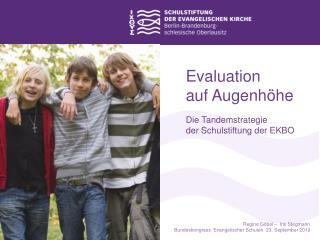 Evaluation  auf Augenhöhe Die Tandemstrategie  der Schulstiftung der EKBO