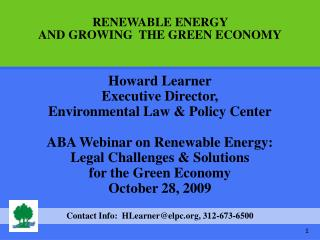 Howard Learner Executive Director, Environmental Law & Policy Center