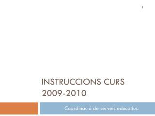 INSTRUCCIONS CURS  2009-2010