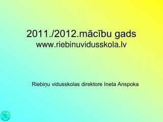 2011./2012.mācību gads   riebinuvidusskola.lv