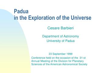 Padua in the Exploration of the Universe
