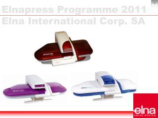 Elnapress Programme 2011 Elna International Corp. SA