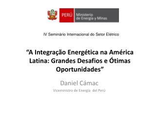 """"""" A Integração Energética na América Latina: Grandes Desafios e Ótimas Oportunidades """""""
