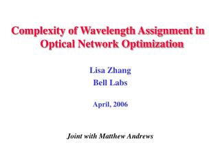 Complexity of Wavelength Assignment in Optical Network Optimization