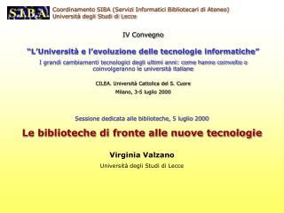 Coordinamento SIBA (Servizi Informatici Bibliotecari di Ateneo) Universit� degli Studi di Lecce
