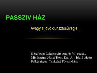 PASSZIV HÁZ