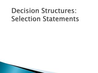 Decision Structures: Selection Statements