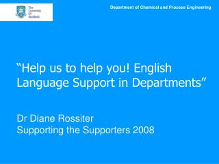 """""""Help us to help you! English Language Support in Departments"""""""