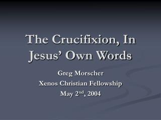 The Crucifixion, In Jesus' Own Words