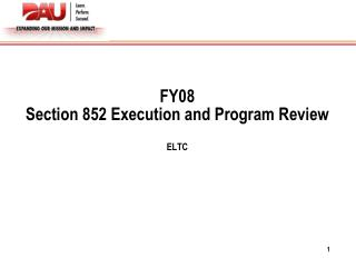 FY08  Section 852 Execution and Program Review ELTC
