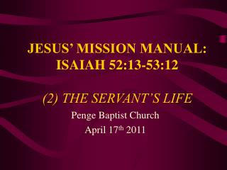 JESUS' MISSION MANUAL: ISAIAH 52:13-53:12 (2) THE SERVANT'S LIFE