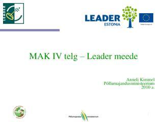MAK IV telg – Leader meede Anneli Kimmel Põllumajandusministeerium 2010 a.