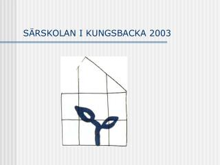 SÄRSKOLAN I KUNGSBACKA 2003
